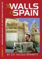 The Walls of Spain by J.D. Alcala Bennett